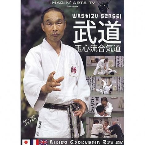 Dvd Aikido Gyokushin Ryu avec Washizu sensei - DVD